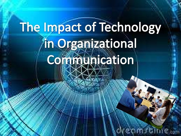 The impact of technology in organisational communication