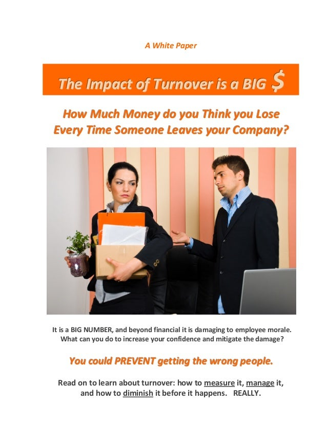 The impact of turnover is a big $
