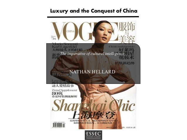 The imperative of cultural intelligence NATHAN HELLARD Luxury and the Conquest of China
