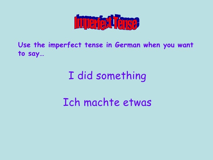 Use the imperfect tense in Germa