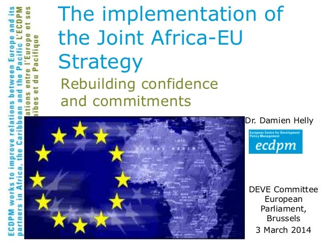 Rebuilding confidence and commitments Dr. Damien Helly DEVE Committee European Parliament, Brussels 3 March 2014 The imple...