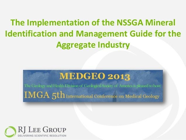 The Implementation of the NSSGA Mineral Identification and Management Guide for the Aggregate Industry