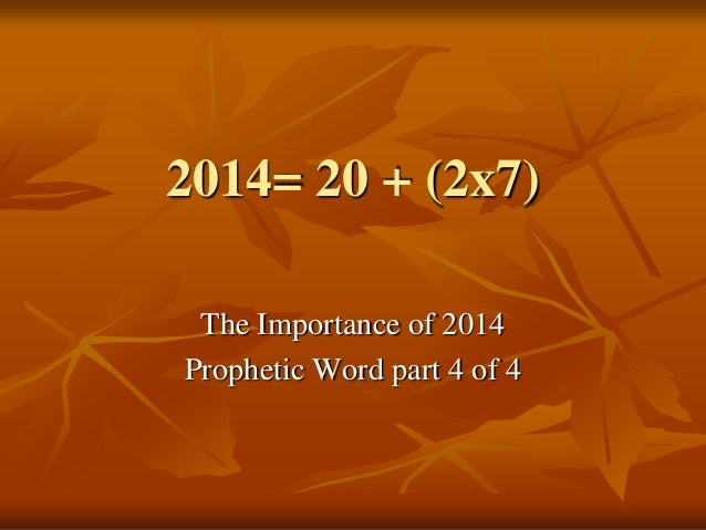 2014= 20 + (2x7) The Importance of 2014 Prophetic Word part 4 of 4