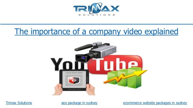 The importance of a company video explained  Trimax Solutions  seo package in sydney  ecommerce website packages in sydney