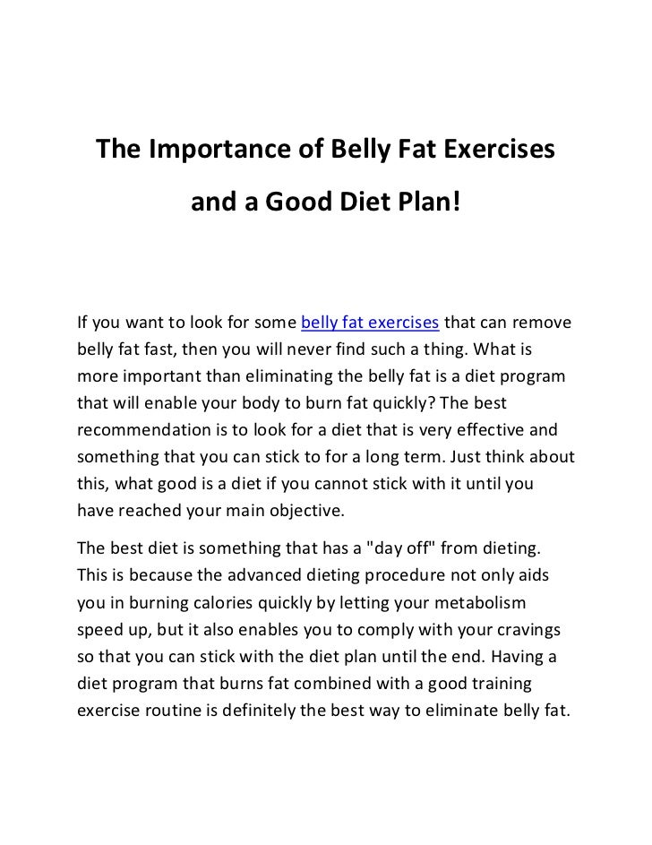 The Importance of Belly Fat Exercises               and a Good Diet Plan!If you want to look for some belly fat exercises ...