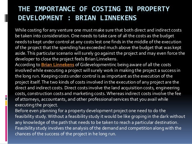THE IMPORTANCE OF COSTING IN PROPERTY DEVELOPMENT : BRIAN LINNEKENS While costing for any venture one must make sure that ...