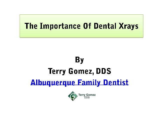 The Importance Of Dental Xray Use By Albuquerque Family Dentist