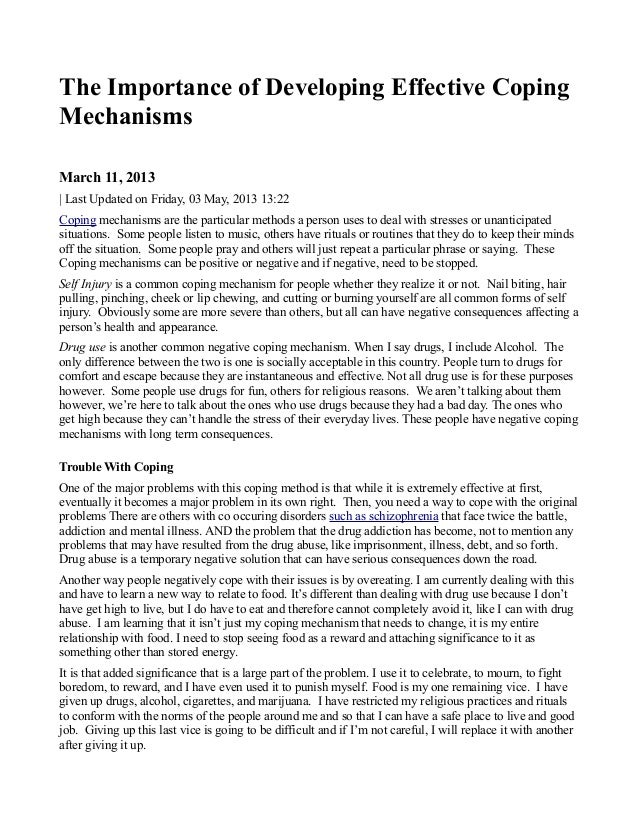 The Importance of Developing Effective CopingMechanismsMarch 11, 2013  Last Updated on Friday, 03 May, 2013 13:22Coping me...