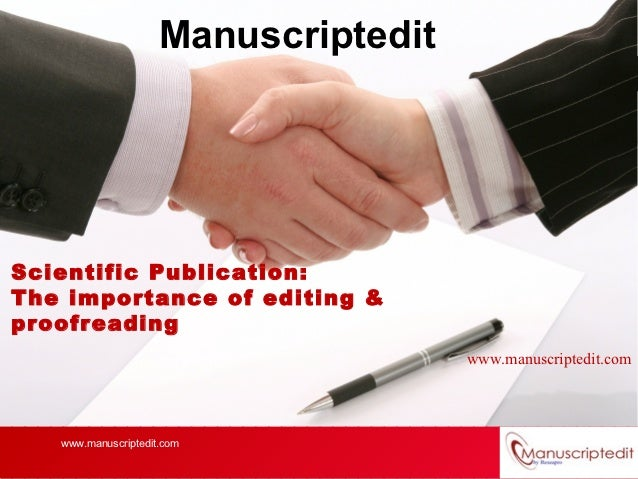 ManuscripteditScientific Publication:The importance of editing &proofreading                                      www.manu...