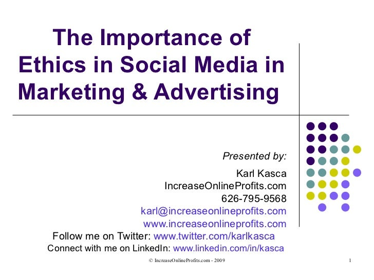 The Importance Of Ethics In Social Media In Marketing&Advertising 03 10 09