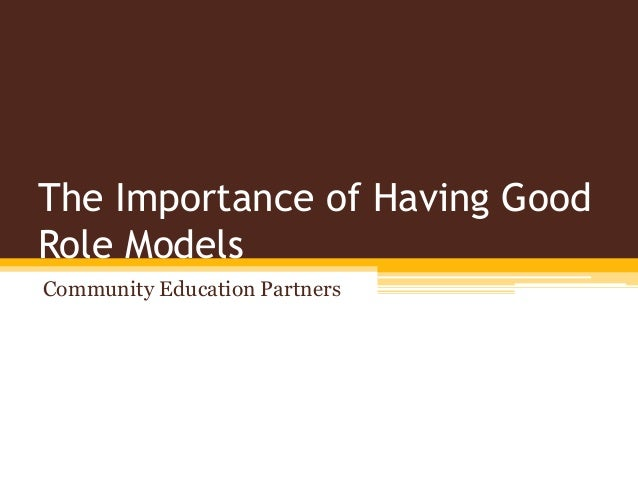 an analysis of the importance of having a role model A role model essay examples 2 total results the importance of having a role model 644 words 1 page a reflection on my grandmother as a role model:.