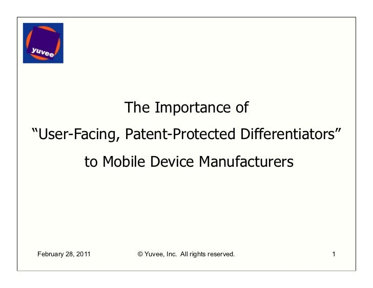 """The Importance of""""User-Facing, Patent-Protected Differentiators""""               to Mobile Device ManufacturersFebruary 28, ..."""