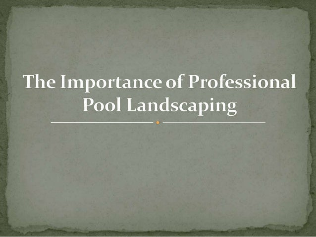 The Importance Of Professional Pool Landscaping