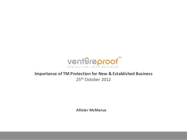 Importance of TM Protection for New & Established Business                    25th October 2012                    Alliste...
