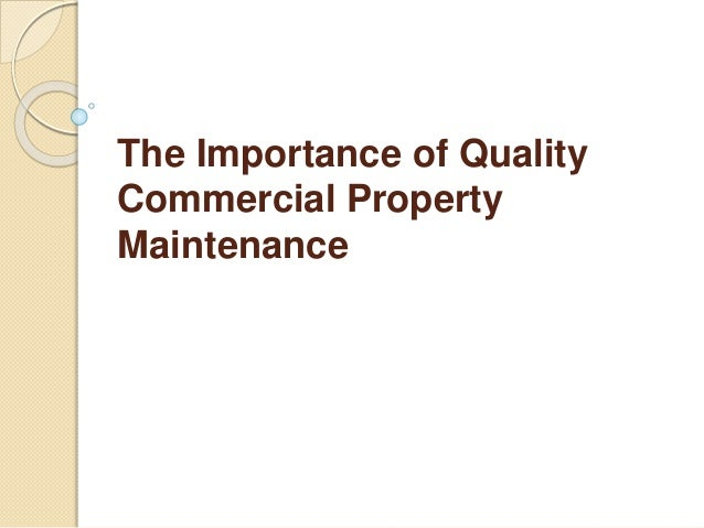 The Importance of Quality Commercial Property Maintenance