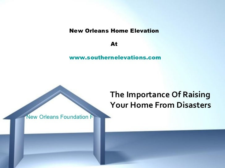 New Orleans Home Elevation                                At               www.southernelevations.com                     ...