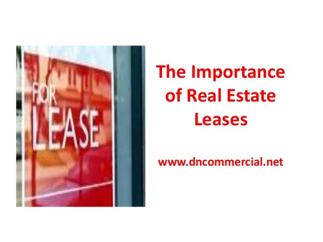 The Importance of Real Estate Leases www.dncommercial.net