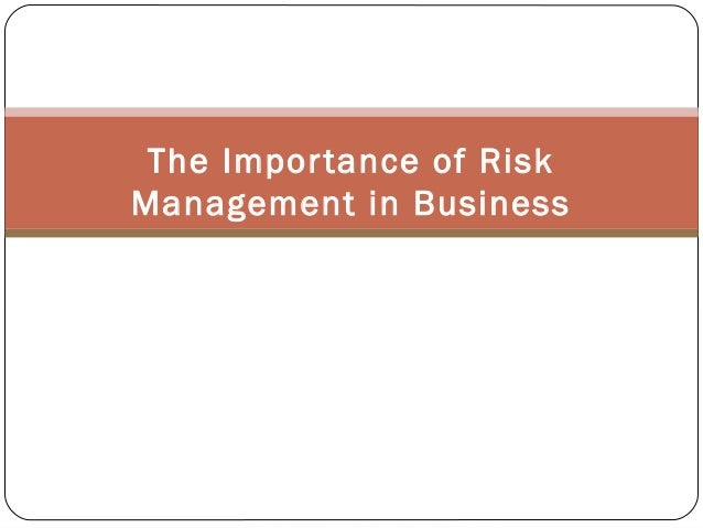 the importance of risk management in organizations Risk and quality management partnering for patient safety in organizations where the risk management and different roles, same goal: risk and.