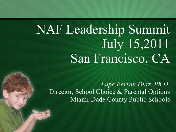 NAF Leadership Summit July 15,2011 San Francisco, CA   Lupe Ferran Diaz, Ph.D. Director, School Choice & Parental Options ...