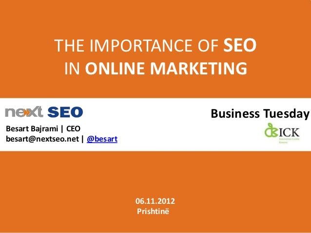 THE IMPORTANCE OF SEO             IN ONLINE MARKETING                                            Business TuesdayBesart Ba...