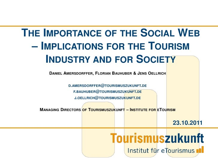 THE IMPORTANCE OF THE SOCIAL WEB  – IMPLICATIONS FOR THE TOURISM     INDUSTRY AND FOR SOCIETY       DANIEL AMERSDORFFER, F...