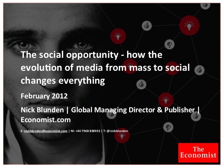 The social opportunity - how the evolution of media from mass to social changes everything