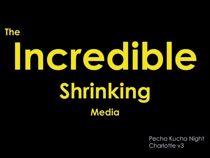 The Incredible Shrinking Media
