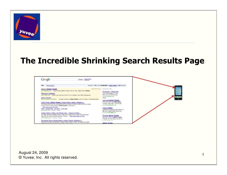 The Incredible Shrinking Search Results Page     August 24, 2009                             1 © Yuvee, Inc. All rights re...