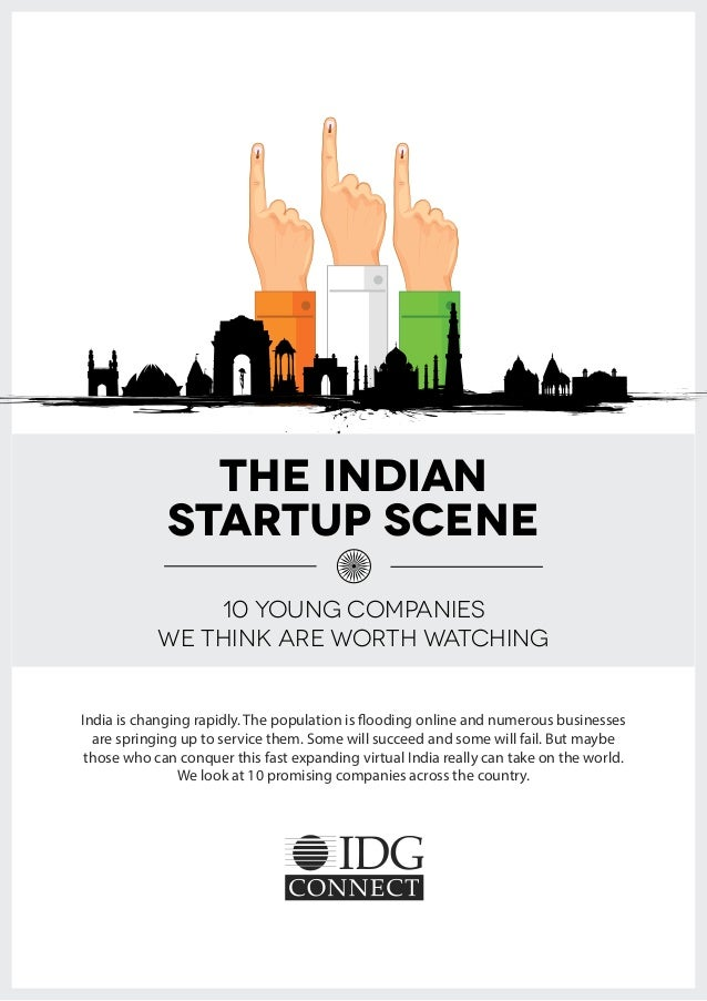 The Indian Startup Scene 10 Young Companies We Think Are Worth Watching India is changing rapidly. The population is flood...