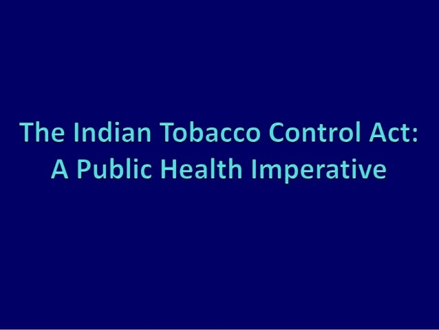 The indiantobaccocontrolact a-publichealthimperative