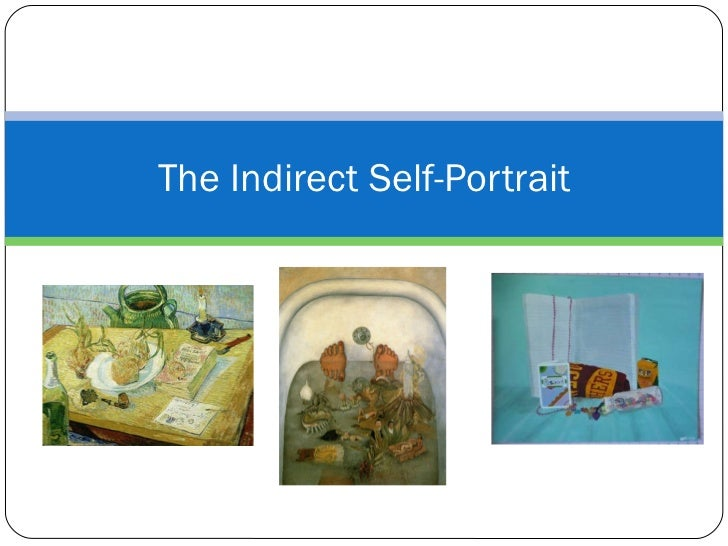 The indirect self portrait
