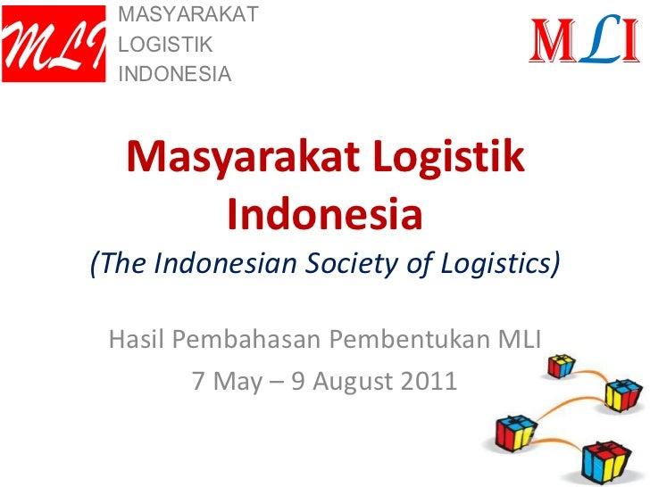 MASYARAKATMLI   LOGISTIK      INDONESIA                                    MLI      Masyarakat Logistik          Indonesia...