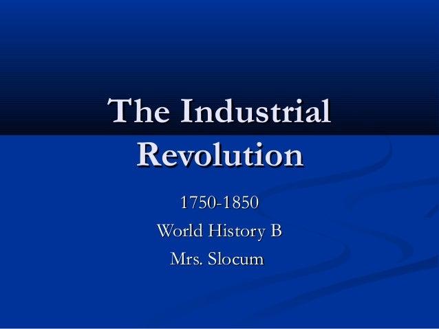 The Industrial Revolution 1750-1850