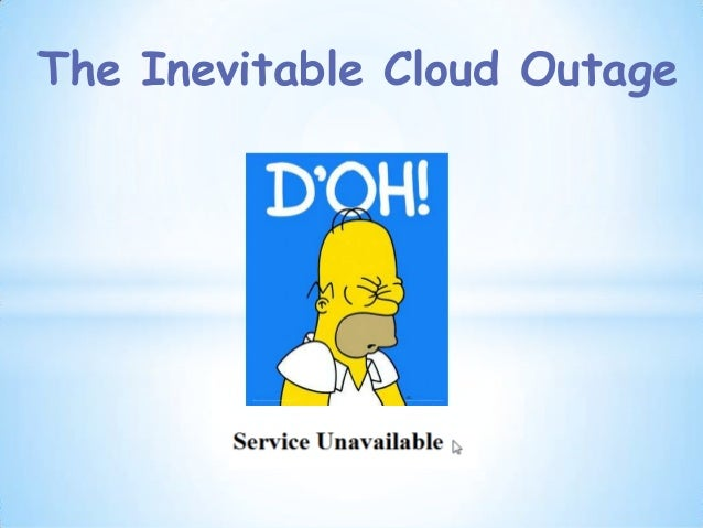 The Inevitable Cloud Outage