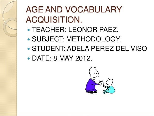 Age influence on vocabulary acquisition