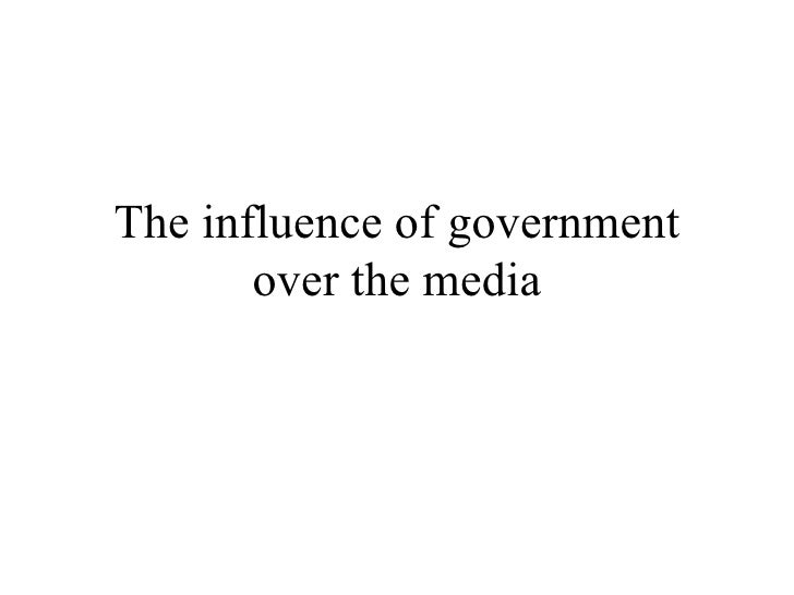 The influence of government over the media