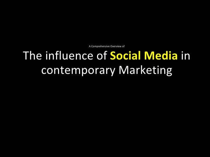 The Influence Of Social Media In Contemporay Marketing
