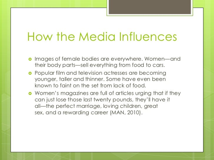 the influence of the media on our body image Body image and the media students will analyze the influence of culture, media, technology, and other factors on personal health and body image.