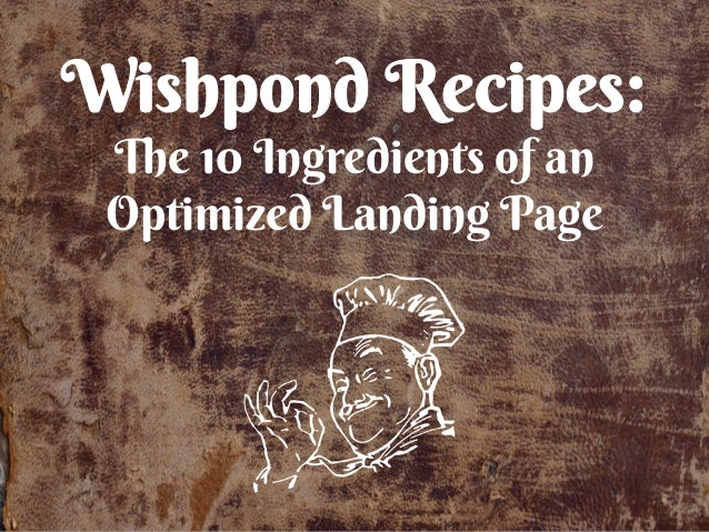 Wishpond Recipes: The 10 Ingredients of an Optimized Landing Page