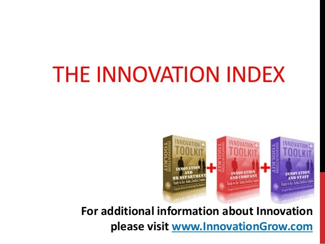 THE INNOVATION INDEXFor additional information about Innovationplease visit www.InnovationGrow.com