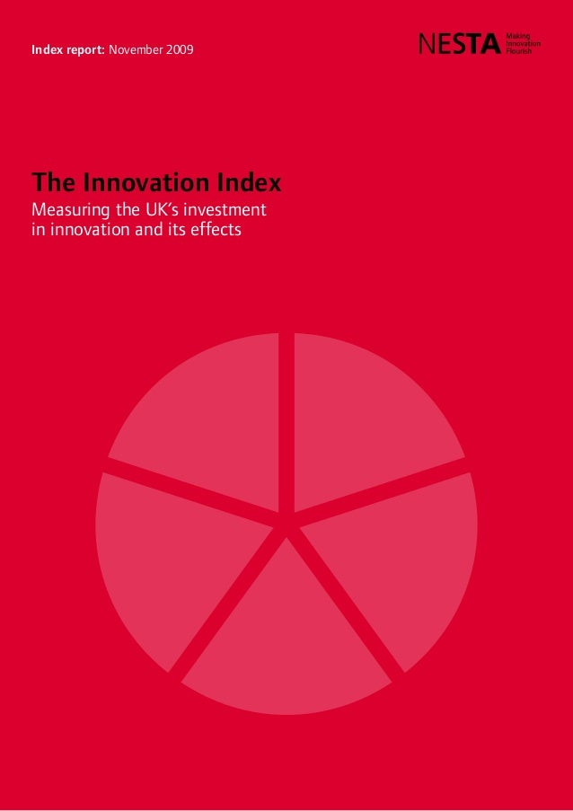Index report: November 2009 The Innovation Index Measuring the UK's investment in innovation and its effects