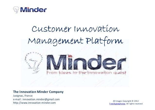 Customer Innovation           Management PlatformThe Innovation Minder CompanyJuvignac, Francee-mail : innovation.minder@g...