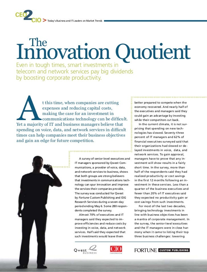 Today's Business and IT Leaders on Market Trends      TheInnovation QuotientEven in tough times, smart investments intelec...