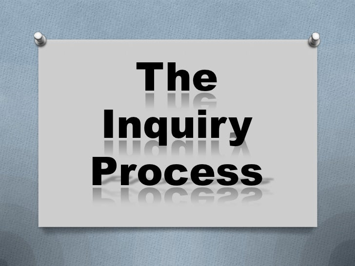 TheInquiry Process<br />