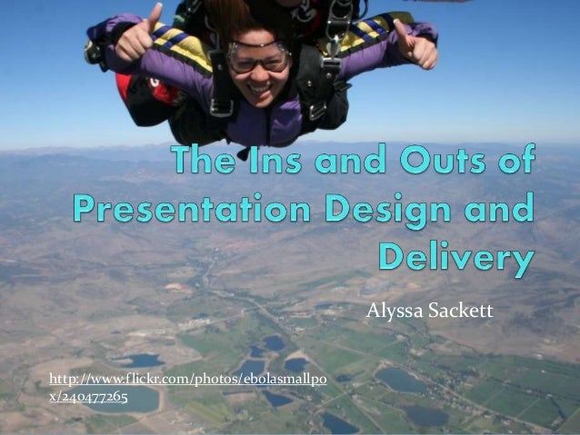 The Ins and Outs of Presentation Design and Delivery