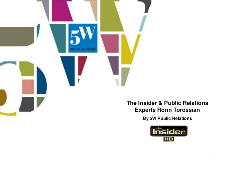 The Insider & Public Relations  Experts Ronn Torossian     By 5W Public Relations                                 1