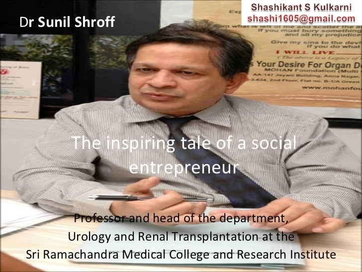 The inspiring tale of a social entrepreneur Professor and head of the department, Urology and Renal Transplantation at the...