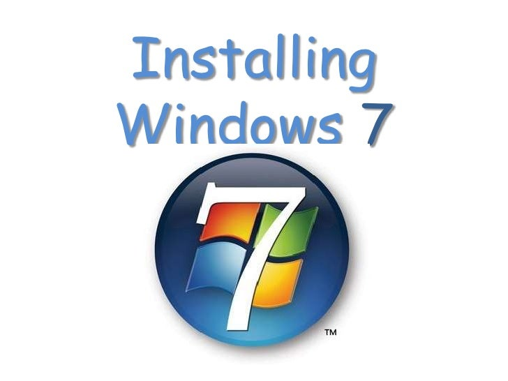 The installing of widows 7