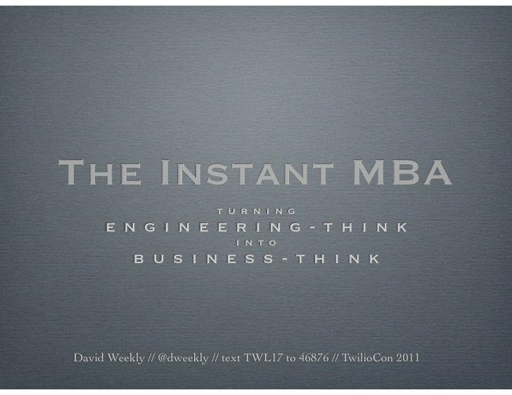 The Instant MBA                          t u r n i n g      e n g i n e e r i n g - t h i n k                             ...