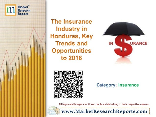 The Insurance Industry in Honduras, Key Trends and Opportunities to 2018